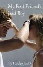 My Best Friend's a BadBoy by Hayley_JayD
