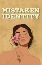 Mistaken Identity (#Wattys2016) by MsSpongebabe