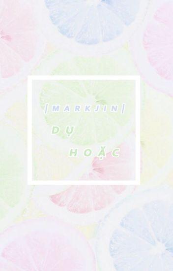 [EDIT] [MarkJin] Dụ hoặc