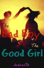 The Bad Boy and the Good Girl by beri96