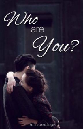 Who are You? [wird überarbeitet]  by schwarzeflugel