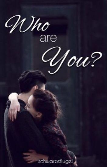 Who are You? [wird überarbeitet]