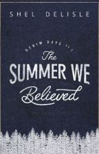 The Summer We Believed (Denim Days #1) by sheldelisle