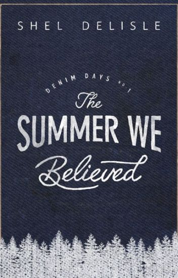 The Summer We Believed (Denim Days #1)