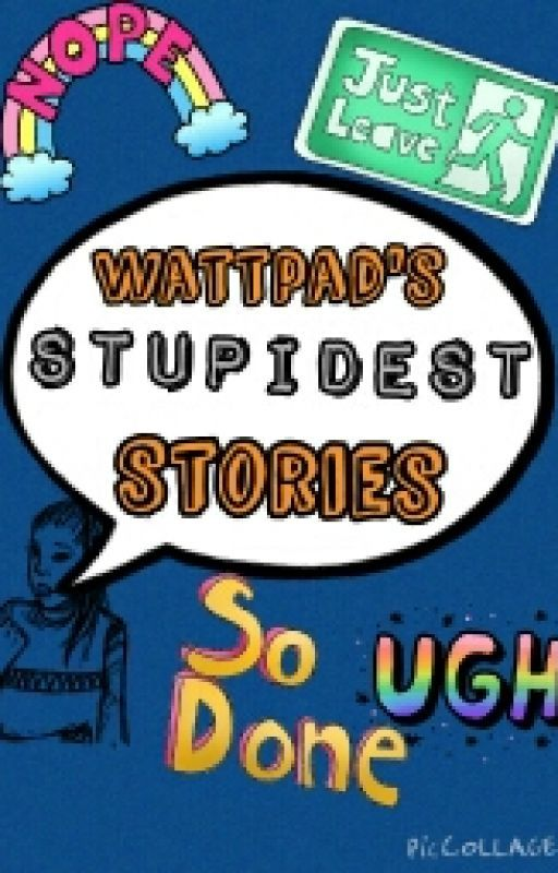 Wattpad's Stupidest Stereotypes by Bookworm010101