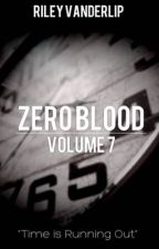Zero Blood: Volume 7 by RileyVanderlip