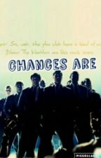 Chances Are by adore55