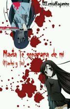 Nada Te Separará De Mi ( Itachi Y Tu) by 02LenkaKagamine