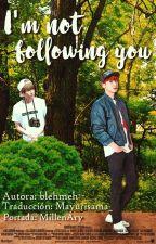 I'm not following you (Traducción Español) by Mayurisama_