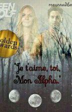 """Je T'aime, Toi, mon Alpha."" Sarah Stilinski {Teen Wolf Fanfiction} by roxanneMendes98"