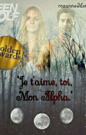 """Je T'aime, Toi, mon Alpha."" Sarah Stilinski {Teen Wolf Fanfiction}"