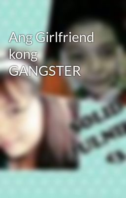 Ang Girlfriend kong GANGSTER
