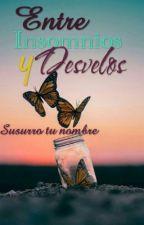 Entre Insomnios y Desvelos. by Carolynacra