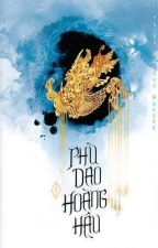 Phù Dao Hoàng Hậu ( Quyển 2 ) - Thiên Hạ Quy Nguyên by shirley_tr