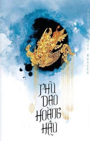 Phù Dao Hoàng Hậu ( Quyển 2 ) - Thiên Hạ Quy Nguyên