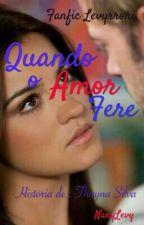 Quando o Amor Fere  by NanyLevy