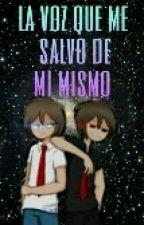 La Voz Qué Me Salvo De Mi Mismo (Freddy/Fred Y Tú) by Natsuki69