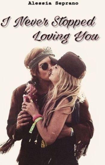 •I Never Stopped Loving You•