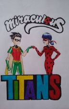 Miraculous Titans by TheBrucestWriter