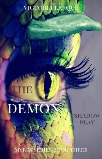 The Demon: Shadow Play (Myre Series Book Three)