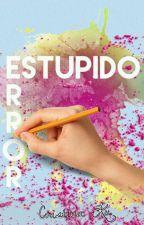 Estúpido Error  by CristinaKu