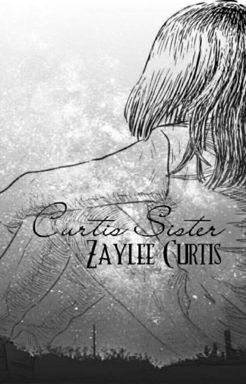 Curtis Sister: Zaylee Curtis