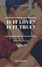 Is it love? Is it true? by YuShi_KuMiOm