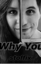 Why You? (Paluten FF) by stoffix