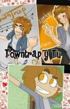 Towntrap y Tu by YO_SOY_LY
