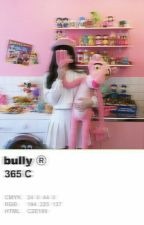 •bully• × l.t.d. by stealsyourseoul