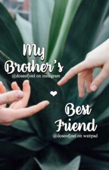 My Brother's Best Friend  (J.P.D.L)