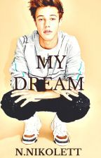 MY DREAM ❤ | Cameron Dallas |  by niki14999