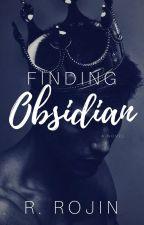 Finding Obsidian by RavensFlyAway