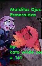 Malditos Ojos Esmeraldas (Nick X Judy) by Yuido_Foxell