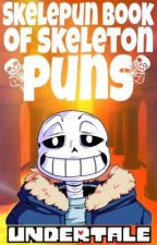 Undertale | Skelepun Book of Skeleton Puns by UndertaleAuthor