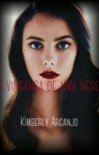 A Vingança De Uma Nerd by Kimberlyarcanjo