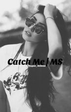 Catch Me | Mario Selman  by yxngcurlz_