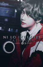 Ni lo intentes, TaeHyung • kookv by vkiane