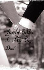 Justin Bieber is my step dad (Justin Bieber story) by DavinaBieber