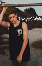 Impossible*Blake Gray Fanfiction* by szerena63