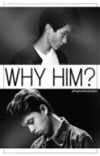 •Why HIM?• by PajaBrooks