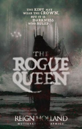 The Rogue Queen (1/4 of the Kingdom Series) by ReignHolland