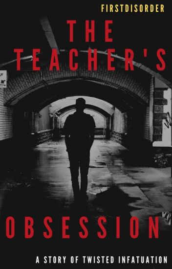 The Teacher's Obsession
