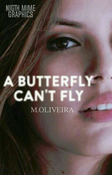 ✦ A Butterfly Can't Fly - Filha do Caos ✦