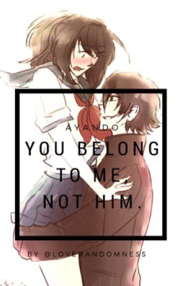 You Belong To Me,Not Him(Martial Art¡Budo X Yandere¡Ayano)