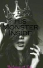 His Monster Inside by Forever_A_Teen_