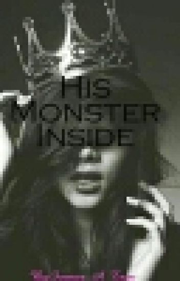 His Monster Inside (Under Construction)