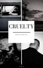 Cruelty.  by ssweet-serenityy