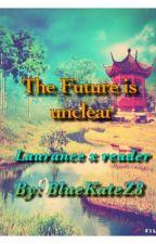 The Future is Unclear Laurancexreader by BlueKateZ8