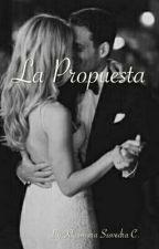 """La Propuesta"" by ItsXhiomSaa"